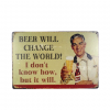 Mancave bord - Beer will change the world!