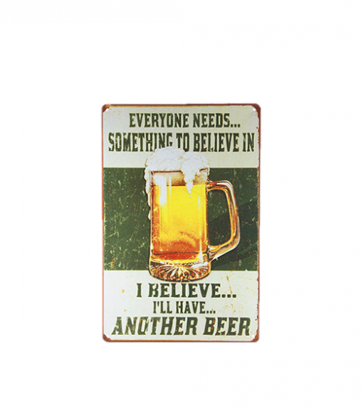 Mancave bord - Everyone needs something to believe in
