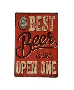 The best beer is an open one - metalen bord