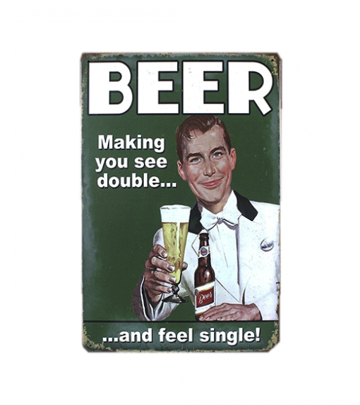 Beer, making you see double and feel single - metalen bord