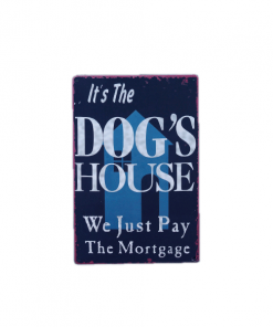 Mancave bord - It's the dog's house, we just pay the mortgage