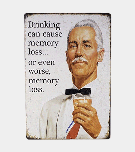 mancave sign drinking can cause memory loss bordje