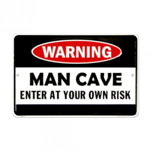 Mancave bord - Mancave Enter at your own risk
