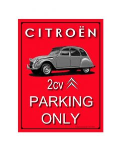 Citroen eend parking only - metalen bord