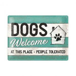 hondenhok, dogs are welcome - metalen bord