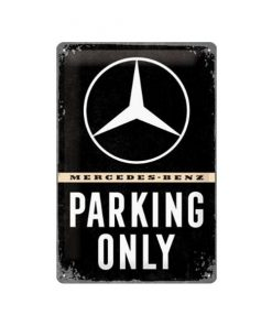 Mercedes Benz Silver Parking Only bord