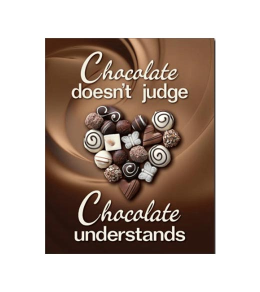 Chocolate doesn't judge - metalen bord