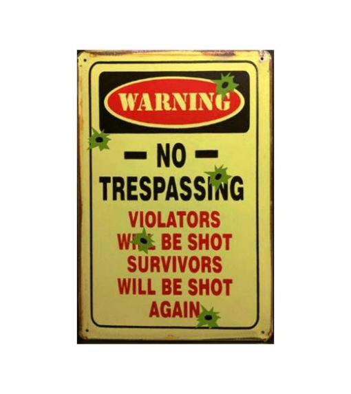 No Trespassing Violators will be shot - metalen bord
