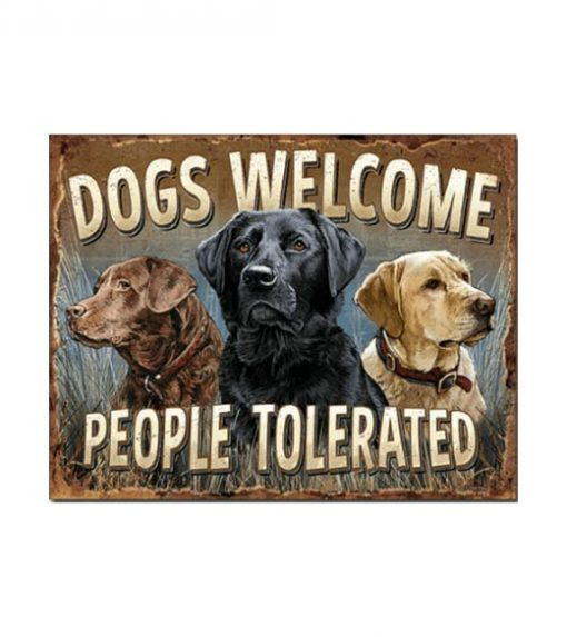 Dogs welcome people tolerated - metalen bord