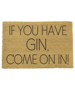 If you have Gin, Come on in kokos deurmat