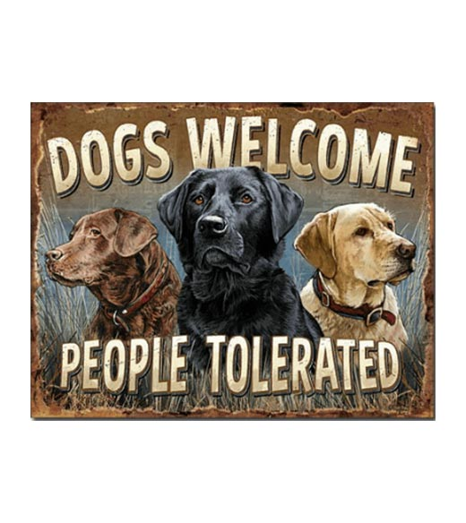 Dogs welcome, people tolerated - metalen bord