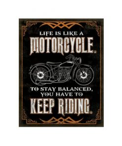 Life is like a motorcycle - metalen bord