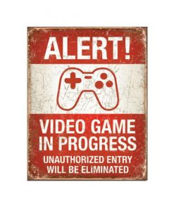 Alert! Video games in progress - metalen bord