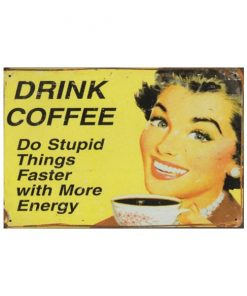 Drink coffee - metalen bord