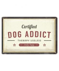 Certified dog addict - metalen bord