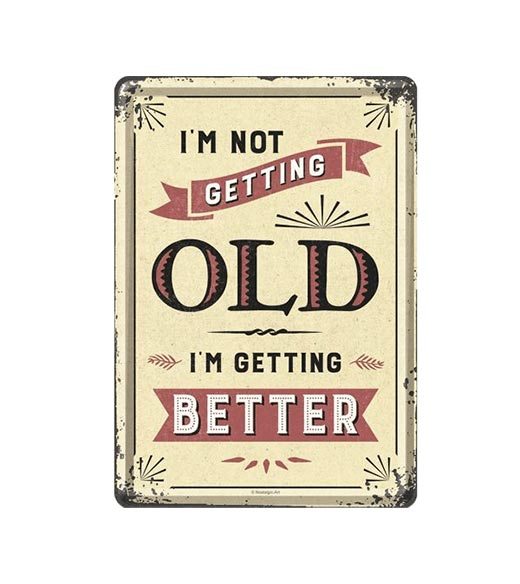 I'm not getting old - metalen bord