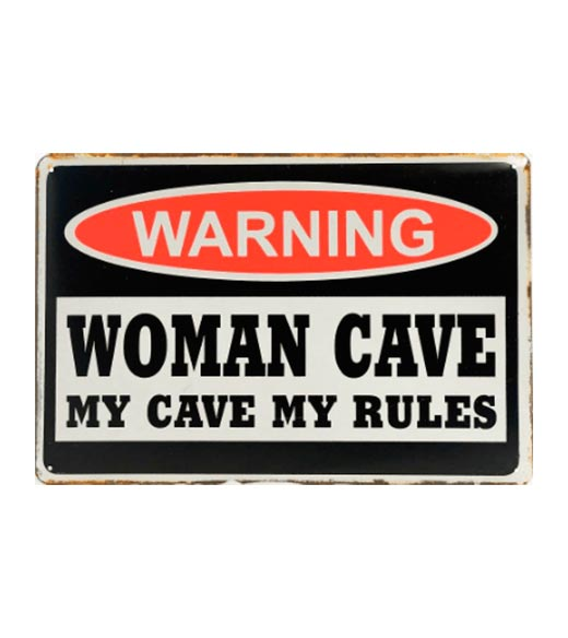 Warning Woman cave my cave my rules - metalen bord