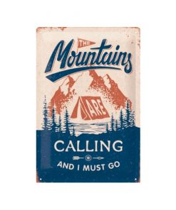 I must go to the mountains - metalen bord