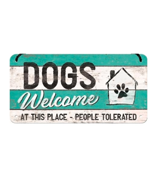 Dogs welcome at this place - metalen bord
