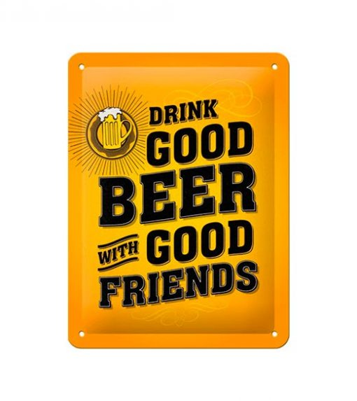 Drink good beer with friends - metalen bord