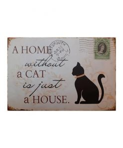 A home without a Cat - metalen bord