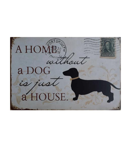 A home without a dog is just a house - metalen bord