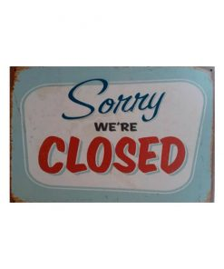Sorry we're closed - metalen bord