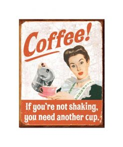 Coffee if you are not shaking - metalen bord